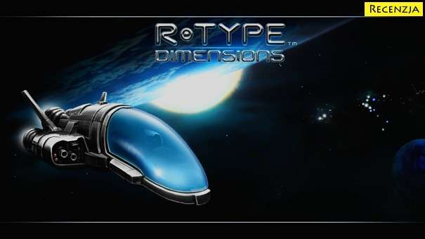 Recenzja: R-Type Dimensions (PS3)