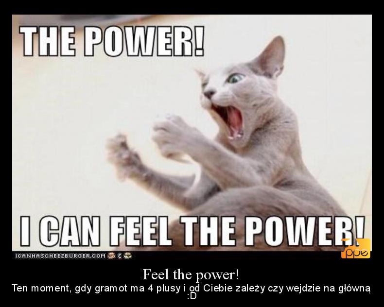 Feel the power!