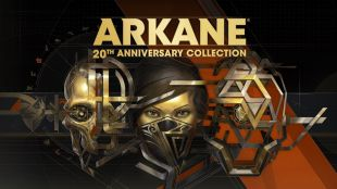 Arkane 20th Anniversary Collection