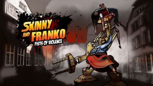 Skinny & Franko: Fists of Violence