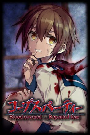 Corpse Party Blood covered: …Repeated fear.