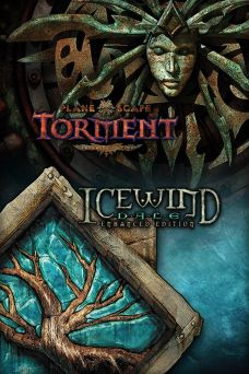 Planescape: Torment - Enhanced Edition + Icewind Dale: Enhanced Edition