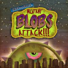 Tales from Space: Mutant Blobs Attack