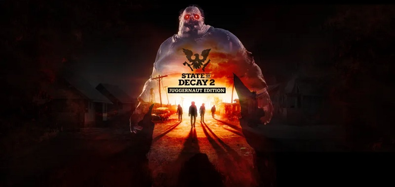 State of Decay 2 Juggernaut
