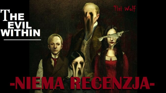 THE EVIL WITHIN - NIEMA RECENZJA -