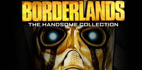 Remastery są złe? Dajcie mi Borderlands: Handsome Collection!