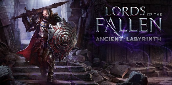 Zapraszamy na transmisję z DLC do Lords of the Fallen - Ancient Labirynth