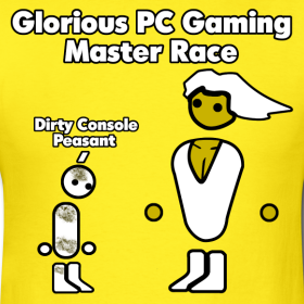 Glorious PC Gaming Master Race!